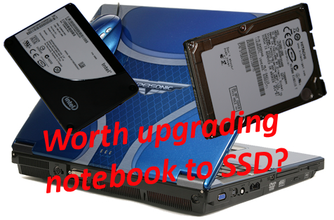 Is it worth upgrading your notebook to an SSD drive?