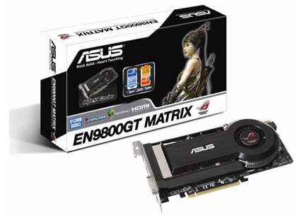 ASUS Expands Matrix Series with ASUS ROG EN9800GT MATRIX/HTDI/512M