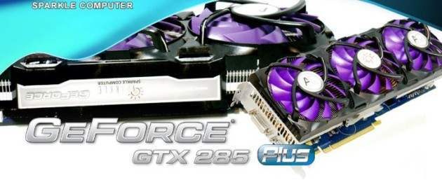SPARKLE Introduced GeForce GTX 285 Plus Graphics Card With Unapproachable Cooling Solution