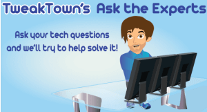 TweakTown's Ask the Experts