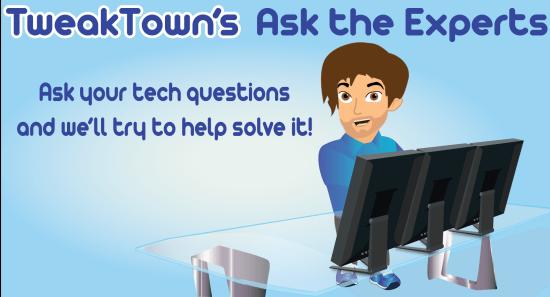 TweakTown's Ask the Experts