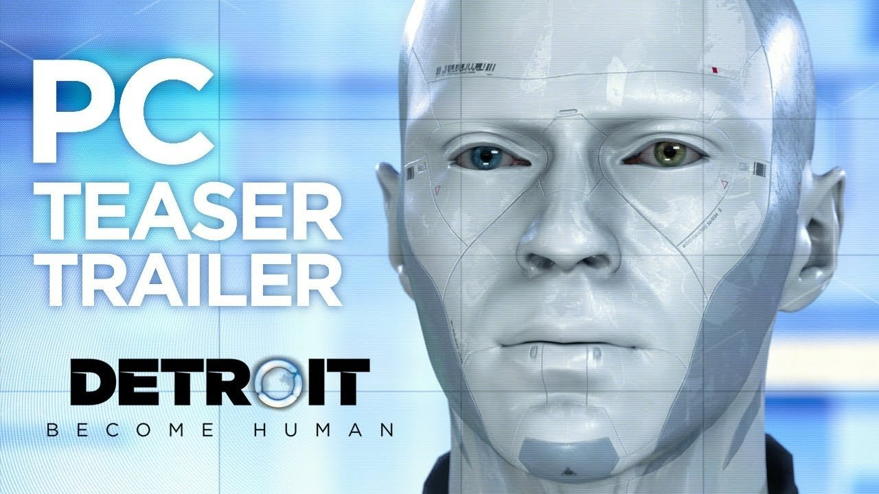 Detroit: Become Human PC teaser trailer released